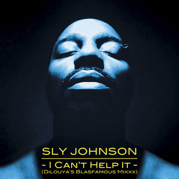 Sly Johnson - I Can't Help It (Dilouya's Blasfamous Mixxx) - Single