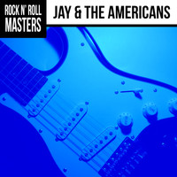 Jay & The Americans - Rock n' Roll Masters: Jay & The Americans