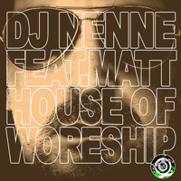 DJ Nenne feat. Matt - House of Woreship