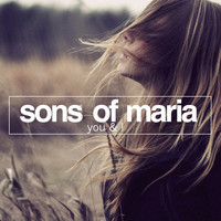 Sons of Maria - You & I