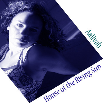 Aaliyah - House of the Rising Sun