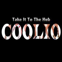 Coolio - Take It to the Hub