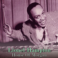 Lionel Hampton - House Of Morgan