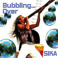 Sika - Bubbling Over