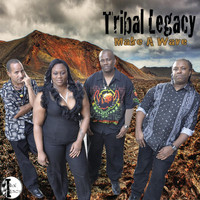 Tribal Legacy - Make a Wave