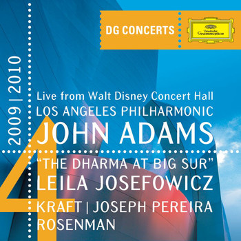 Leila Josefowicz - Adams: The Dharma at Big Sur / Kraft: Timpani Concerto No.1 / Rosenman: Suite from Rebel Without a Cause (DG Concerts 2009/2010 LA4)