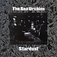 The Sea Urchins - Stardust