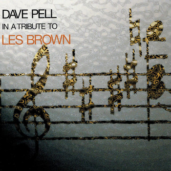 Dave Pell - A Tribute to Les Brown