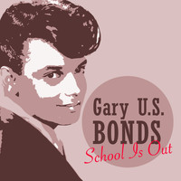 Gary U.S. Bonds - School Is Out