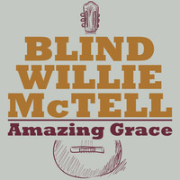 Blind Willie McTell - Amazing Grace