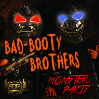 Bad Booty Brothers - Monster Party