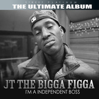 JT The Bigga Figga - Street Platinum the Ultimate Album: JT The Bigga Figga
