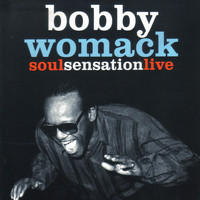 Bobby Womack - Soul Sensation (Live)