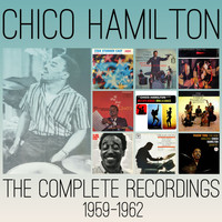 Chico Hamilton - The Complete Recordings: 1959-1962
