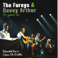 The Fureys & Davey Arthur - 30 Years On: Recorded Live in Vicar St, Dublin