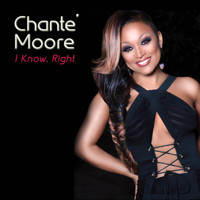 Chanté Moore - I Know, Right