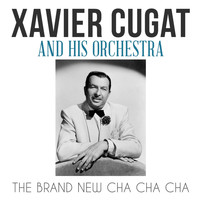 Xavier Cugat & His Orchestra - The Brand New Cha Cha Cha