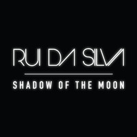 Rui Da Silva - Shadow of the Moon