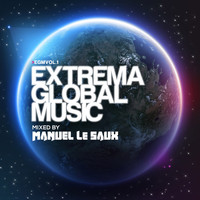Manuel Le Saux - Extrema Global Music (Mixed by Manuel Le Saux)