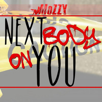 Mozzy - Next Body On You