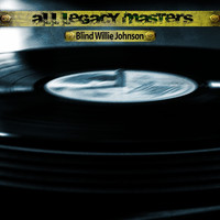 Blind Willie Johnson - All Legacy Masters