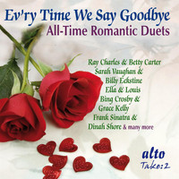 Ray Charles, Betty Carter, Ella Fitzgerald, Louis Armstrong, Dinah Shore & Frank Sinatra - Evr'y Time We Say Goodbye - All-Time Romantic Duets