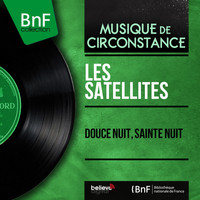 Les Satellites - Douce nuit, sainte nuit