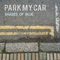 Shades Of Blue - Park My Car