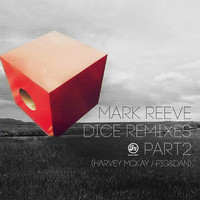 Mark Reeve - Dice Remixes Part 2