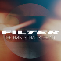 Filter - The Hand That's Dealt
