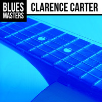 Clarence Carter - Blues Masters: Clarence Carter