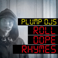Plump DJs - Roll Dope Rhymes