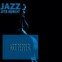 Art Pepper - Jazz After Midnight