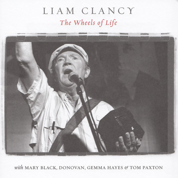 Liam Clancy - The Wheels of Life