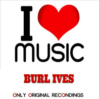 Burl Ives - I Love Music - Only Original Recondings