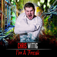 Chris Wittig - I'm a Freak