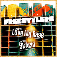 Freestylers - Love My Bass / SkAcid