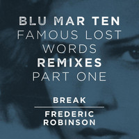 Blu Mar Ten - Famous Lost Words Remixes, Pt. 1