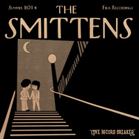 The Smittens - Love Record Breaker