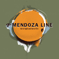 The Mendoza Line - Full of Light & Full of Fire