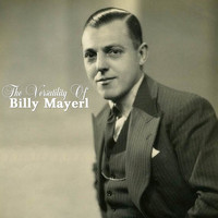 Billy Mayerl - The Versatility of Billy Mayerl