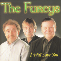 The Fureys - I Will Love You