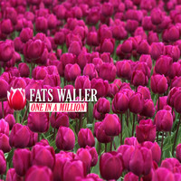 Fats Waller - One in a Million