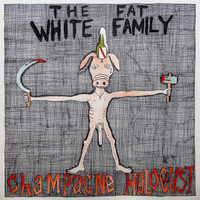 Fat White Family - Champagne Holocaust (Explicit)