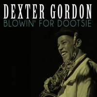 Dexter Gordon - Blowin' for Dootsie