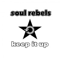 Soul Rebels - Keep It Up EP