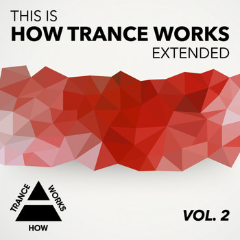 Various Artists - This Is How Trance Works Extended Vol. 2