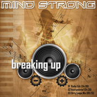 Mind Strong - Breaking Up