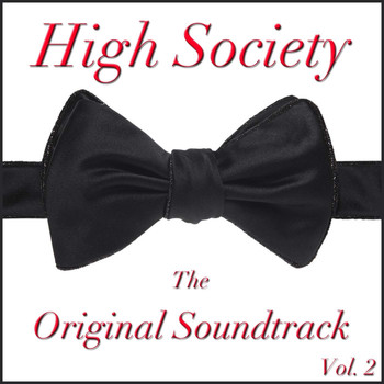 Various Artists - High Society: The Original Soundtrack, Vol. 2