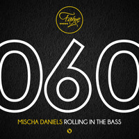 Mischa Daniels - Rolling In The Bass